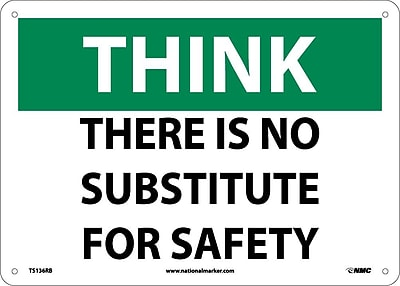 Think, There Is No Substitute For Safety, 10X14, Rigid Plastic