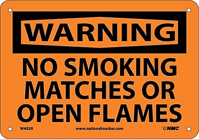 Warning, No Smoking Matches Or Open Flames, 7X10, Rigid Plastic