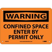 Warning, Confined Space Enter By Permit Only, 7X10, Rigid Plastic