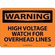 Warning, High Voltage Watch For Overhead, 10X14, .040 Aluminum
