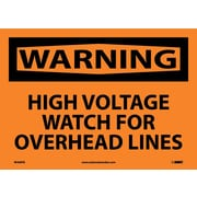 Warning, High Voltage Watch For Overhead, 10X14, Adhesive Vinyl