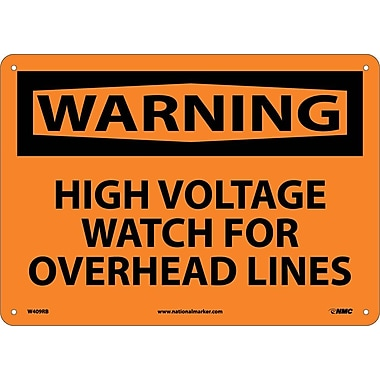 Warning, High Voltage Watch For Overhead Lines, 10X14, Rigid Plastic