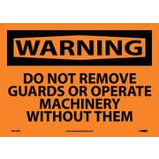 Warning, Do Not Remove Guards Or Operate Machinery Without Them, 10X14, Adhesive Vinyl