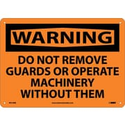 Warning, Do Not Remove Guards Or Operate Machinery Without Them, 10X14, Rigid Plastic
