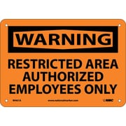 Warning, Restricted Area Authorized Employees Only, 7X10, .040 Aluminum