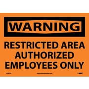 Warning, Restricted Area Authorized Employees Only, 10X14, Adhesive Vinyl