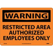 Warning, Restricted Area Authorized Employees Only, 10X14, Rigid Plastic