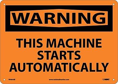 Warning, This Machine Starts Automatically, 10X14 .040 Aluminum