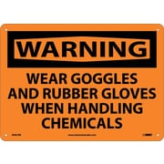 Warning, Wear Goggles And Rubber Gloves When Handling Chemicals, 10X14, Rigid Plastic