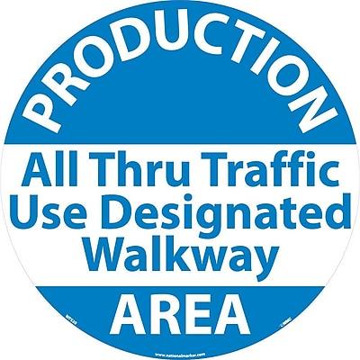 Floor Sign, Walk On, Production Area All Through Traffic Use Designated Walkway, 17 Dia, Ps Vinyl