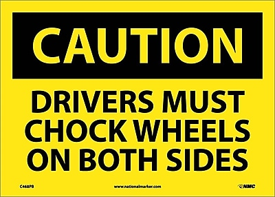 Caution, Drivers Must Chock Wheels On Both Sides, 10X14, Adhesive Vinyl