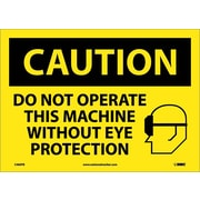 Caution, Do Not Operate This Machine Without Eye Protection, Graphic, 10X14, Adhesive Vinyl
