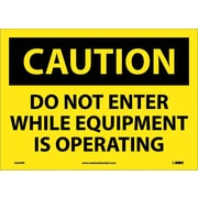 Caution, Do Not Enter While Equipment Is Operating, 10X14, Adhesive Vinyl