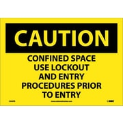 Caution, Confined Space Use Lockout And Entry Procedures Prior To Entry, 10X14, Adhesive Vinyl