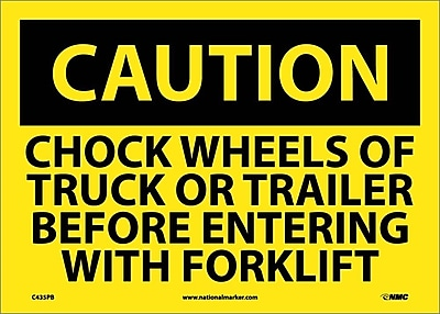 Caution, Chock Wheels Or Truck Or Trailer Before Entering With Forklift, 10X14, Adhesive Vinyl