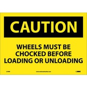 Caution, Wheels Must Be Chocked Before Loading Or. . ., 10X14, Adhesive Vinyl