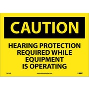 Caution, Hearing Protection Required While Equipment Is Operating, 10X14, Adhesive Vinyl