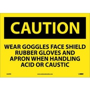 Caution, Wear Goggles Face Shield Rubber Gloves And Apron When Handling Acid Or Caustic, 10X14, Adhesive Vinyl