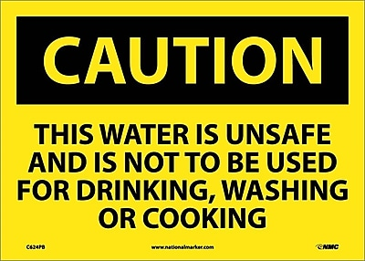Caution, This Water Is Unsafe And Is Not To Be Used For Drinking, Washing Or Cooking, 10X14, Adhesive Vinyl
