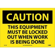Caution, This Equipment Must Be Locked Out When Work Is Being Done, 10X14, Adhesive Vinyl
