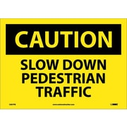 Caution, Slow Down Pedestrian Traffic, 10X14, Adhesive Vinyl