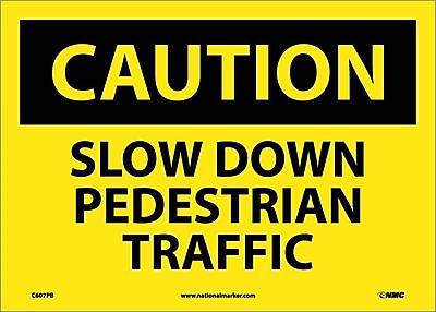 Caution, Slow Down Pedestrian Traffic, 10X14, Adhesive Vinyl