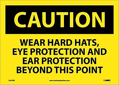 Caution, Wear Hard Hats Eye Protection And Ear Protection Beyond This Point, 10X14, Adhesive Vinyl