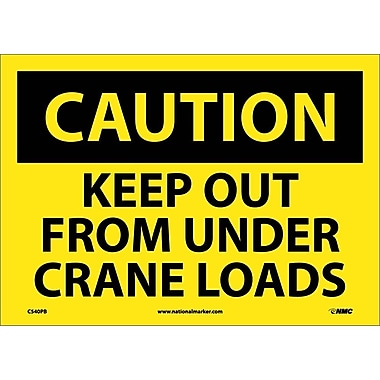 Caution, Keep Out From Under Crane Loads, 10X14, Adhesive Vinyl