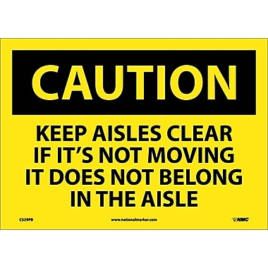Caution, Keep Aisles Clear If Its Not Moving It Does Not Belong In The Aisle, 10X14, Adhesive Vinyl