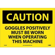 Caution, Goggles Positively Must Be Worn When Operating This Machine, 10X14, Adhesive Vinyl