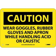 Caution, Wear Goggles Rubber Gloves And Apron, 7X10, Rigid Plastic