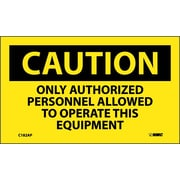 Caution, Only Authorized Personnel Allowed To Operate This Equipment, 3X5, Adhesive Vinyl, 5/Pk