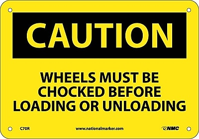 Caution, Wheels Must Be Chocked Before Loading Or. . ., 7X10, Rigid Plastic