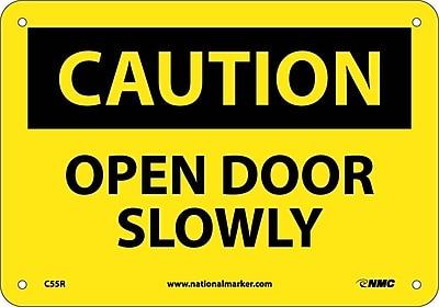 Caution, Open Door Slowly, 7X10, Rigid Plastic