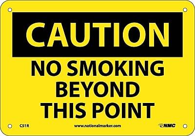 Caution, No Smoking Beyond This Point, 7X10, Rigid Plastic