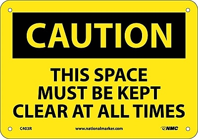 Caution, This Space Must Be Kept Clear At All. . ., 7X10, Rigid Plastic