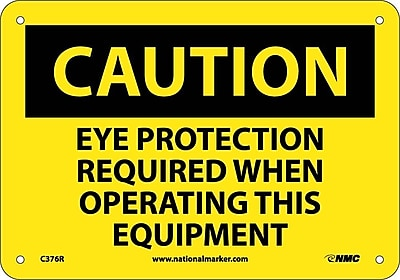 Caution, Eye Protection Required When Operating This Equipment, 7X10, Rigid Plastic