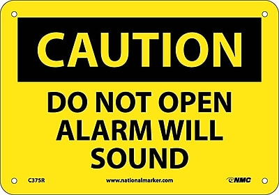 Caution, Do Not Open Alarm Will Sound, 7X10, Rigid Plastic