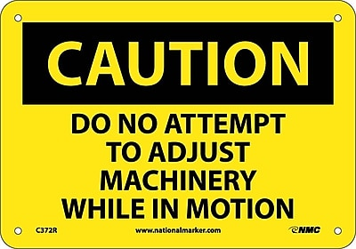Caution, Do Not Attempt To Adjust Machinery While. . ., 7X10, Rigid Plastic