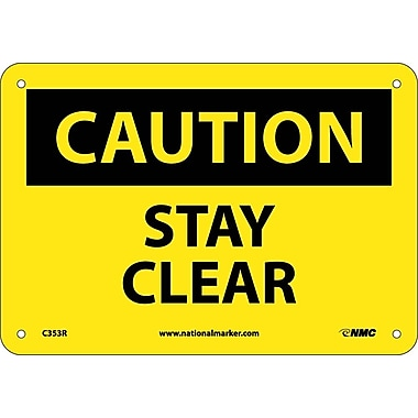 Caution, Stay Clear, 7X10, Rigid Plastic