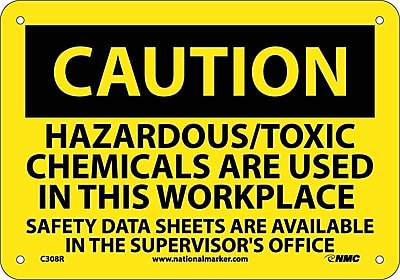 Caution, Hazardous/Toxic Chemicals Are Used In This Workplace. . ., 7X10, Rigid Plastic