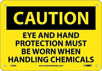 Caution, Eye And Hand Protection Must Be Worn When Handing Chemicals. . ., 7X10, Rigid Plastic