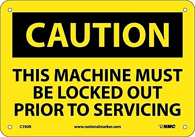 Caution, This Machine Must Be Locked Out Prior To Servicing, 7X10, Rigid Plastic