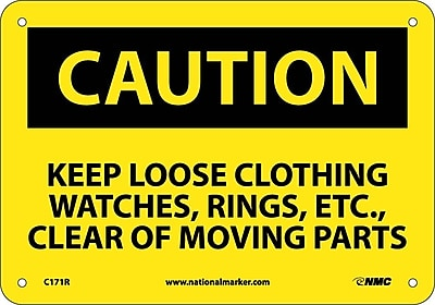 Caution, Keep Loose Clothing Watches Rings Etc. . ., 7X10, Rigid Plastic