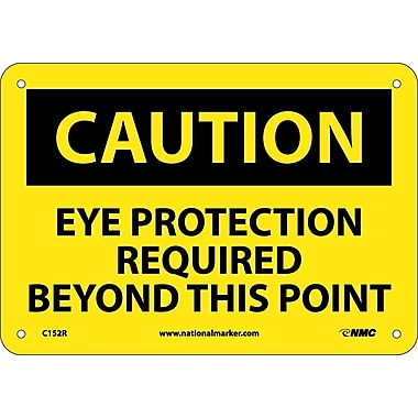 Caution, Eye Protection Required Beyond This Point, 7X10, Rigid Plastic