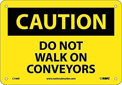 Caution, Do Not Walk On Conveyors, 7X10, Rigid Plastic