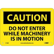 Caution, Do Not Enter While Machinery Is In Motion, 7X10, Rigid Plastic