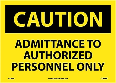 Caution, Admittance To Authorized Personnel Only, 10X14, Adhesive Vinyl