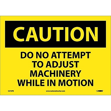 Caution, Do Not Attempt To Adjust Machinery While. . ., 10X14, Adhesive Vinyl