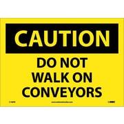 Caution, Do Not Walk On Conveyors, 10X14, Adhesive Vinyl